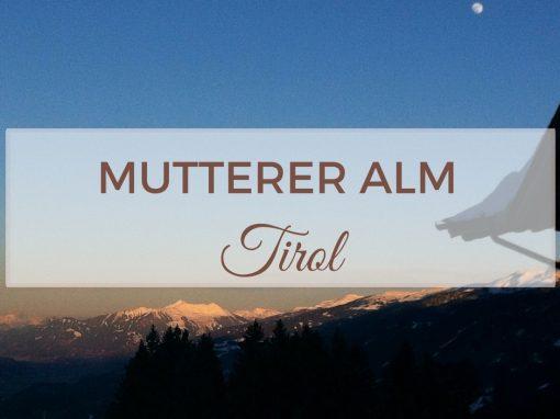 Mutterer Alm – Location / Heiraten in Tirol / Innsbruck