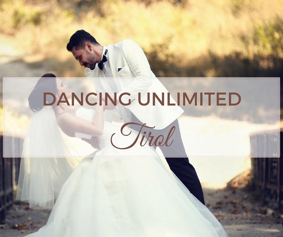 Dancing Unlimited – Tanzschule/ Heiraten in Tirol / Hochzeitstanz